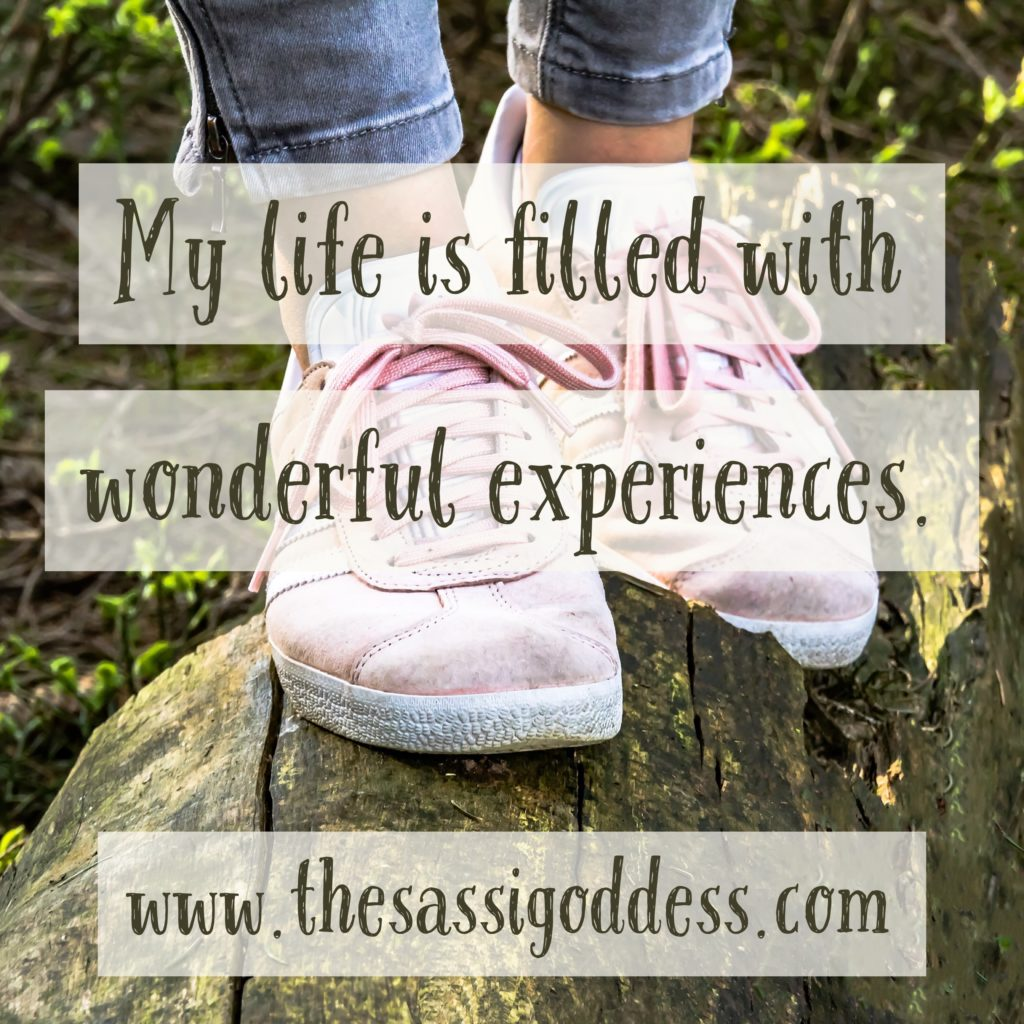My life is filled with wonderful experiences. thesassigoddess.com #affirmation #inspiration #adventure #sassigoddess