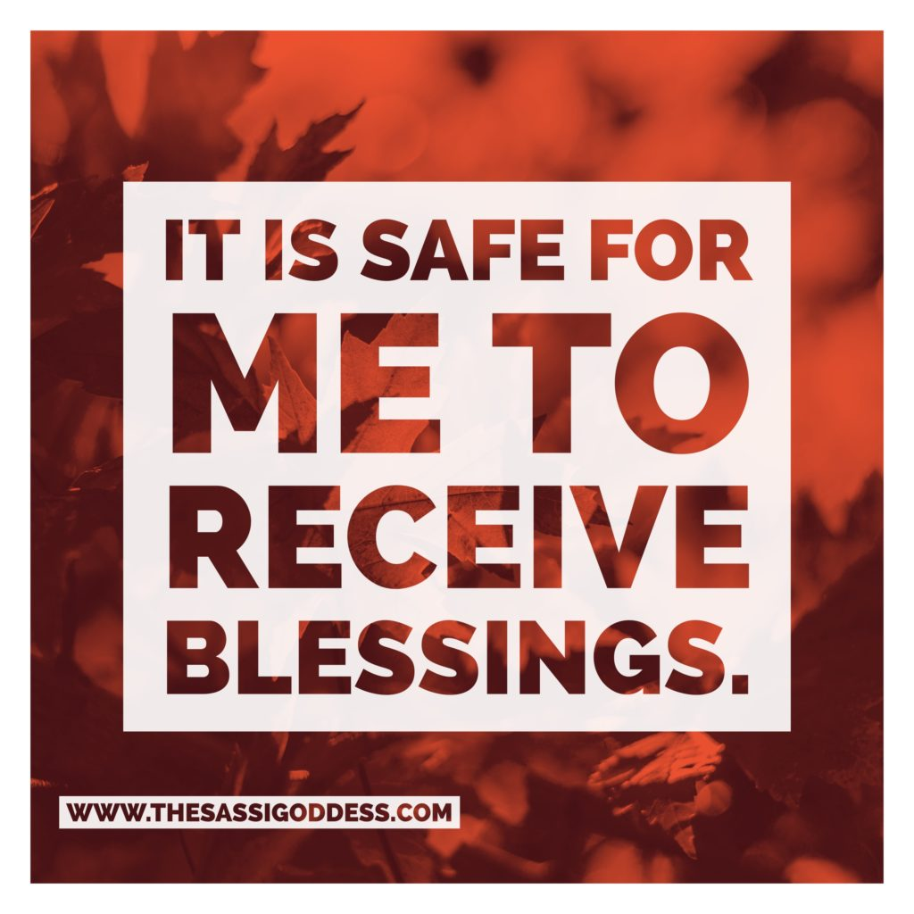 www.thesassigoddess.com It is safe for me to receive blessings.