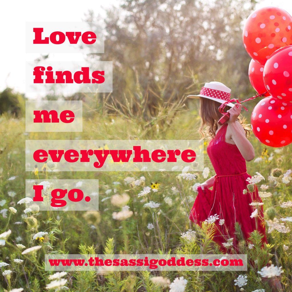 www.thesassigoddess.com Love finds me everywhere I go.