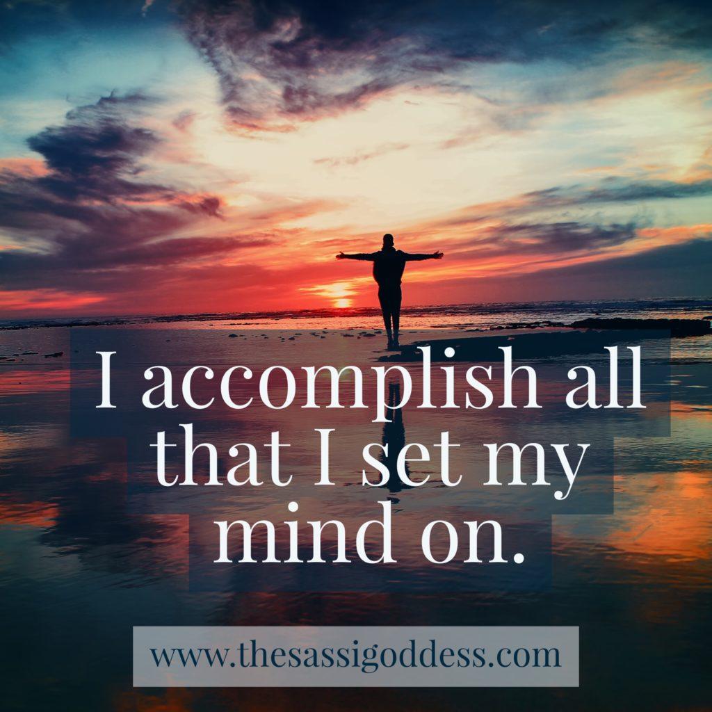 www.thesassigoddess.com I accomplish all that I set my mind on.